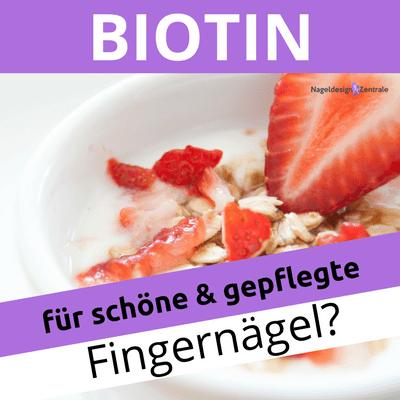 Biotin für schöne und gepflegte Nägel