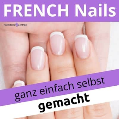 Wie French Nails selber machen